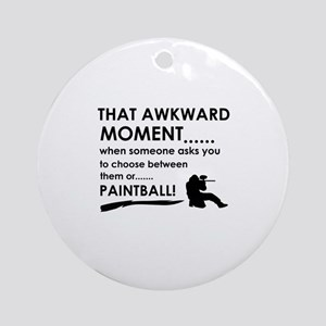 Awkward moment paintball designs Ornament (Round)