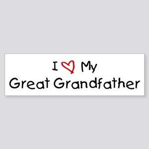 I Love My Great Grandfather Bumper Sticker