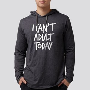 I Can't Adult Today Mens Hooded Shirt