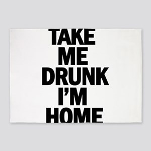 Take me home Im drunk 5'x7'Area Rug