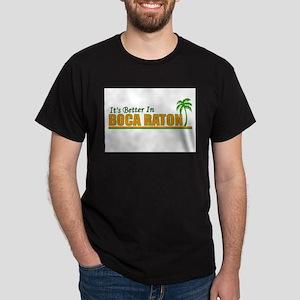 It's Better in Boca Raton, Fl Dark T-Shirt