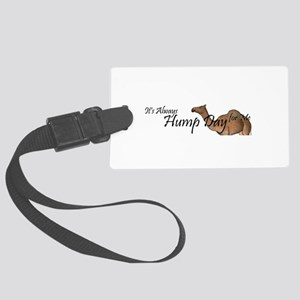 Hump Day Large Luggage Tag