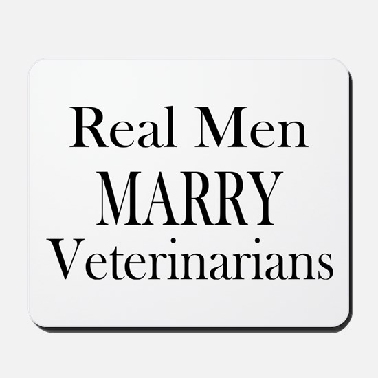 Real Men Marry Veterinarians Mousepad