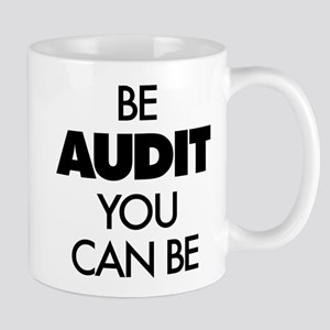 Be Audit You Can Be 11 oz Ceramic Mug