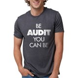 Be audit you can be T-Shirts