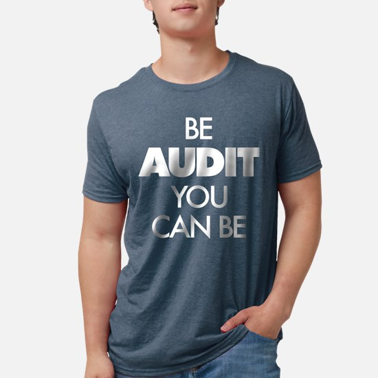 Be Audit You Can Be Mens Tri-blend T-Shirt