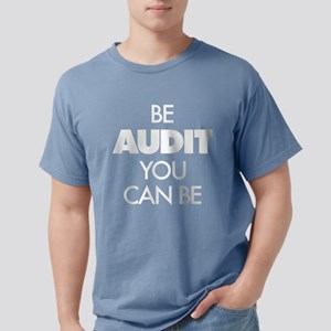 Be Audit You Can Be Mens Comfort Colors Shirt