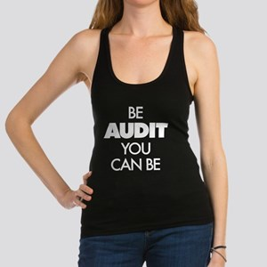 Be Audit You Can Be Racerback Tank Top