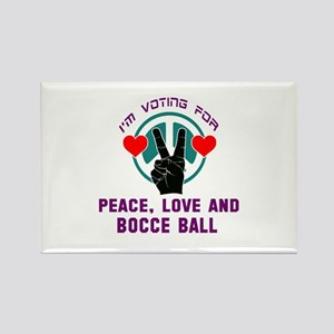 I am voting for Peace, Love and B Rectangle Magnet
