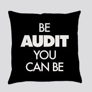 Be Audit You Can Be Everyday Pillow