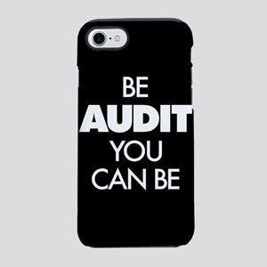 Be Audit You Can Be iPhone 7 Tough Case