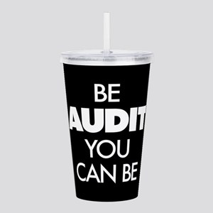 Be Audit You Can Be Acrylic Double-wall Tumbler