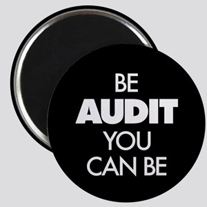 """Be Audit You Can Be 2.25"""" Magnet (10 pack)"""