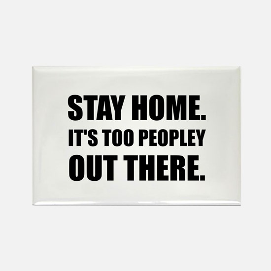 Stay Home Too Peopley Magnets
