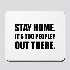 Stay Home Too Peopley Mousepad