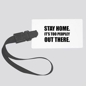 Stay Home Too Peopley Luggage Tag
