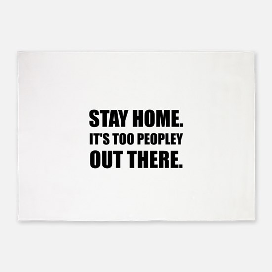 Stay Home Too Peopley 5'x7'Area Rug