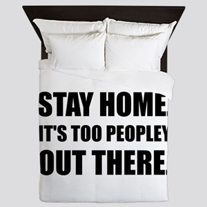 Stay Home Too Peopley Queen Duvet