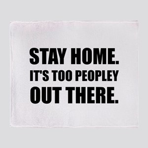 Stay Home Too Peopley Throw Blanket