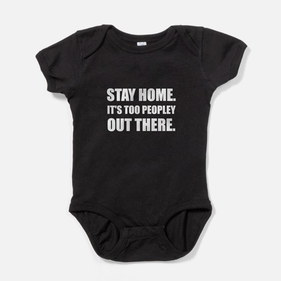 Stay Home Too Peopley Body Suit