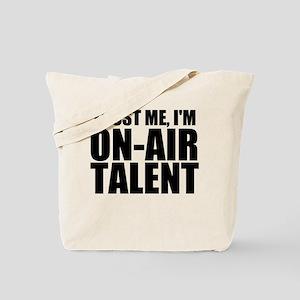 Trust Me, I'm On-Air Talent Tote Bag