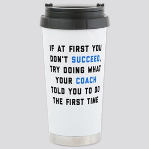 Try Doing What Yo 16 oz Stainless Steel Travel Mug
