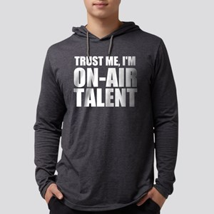 Trust Me, I'm On-Air Talent Mens Hooded Shirt