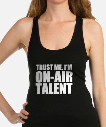 Trust Me, I'm On-Air Talent Tank Top