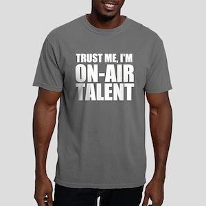 Trust Me, I'm On-Air Talent Mens Comfort Color