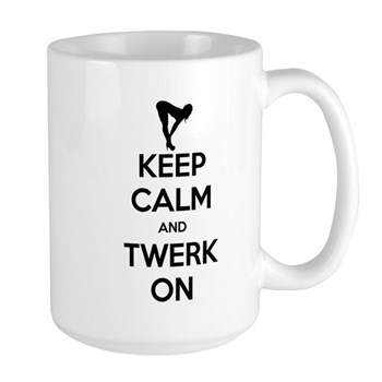 Keep Calm and Twerk On Large Mug
