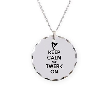 Keep Calm and Twerk On Necklace Circle Charm