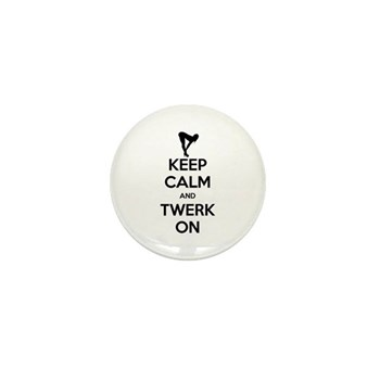 Keep Calm and Twerk On Mini Button (100 pack)