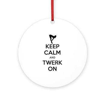 Keep Calm and Twerk On Round Ornament