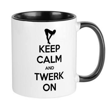 Keep Calm and Twerk On Mug