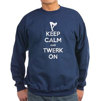 Keep Calm and Twerk On Dark Sweatshirt