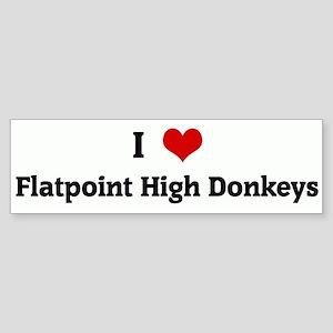 I Love Flatpoint High Donkeys Bumper Sticker