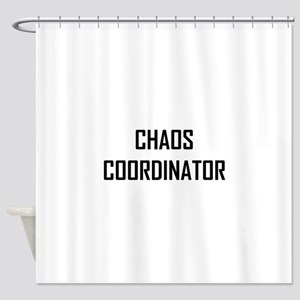 Chaos Coordinator Shower Curtain