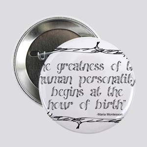 """Greatness from Birth 2.25"""" Button"""