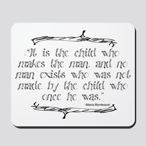 The Child Makes the Man Mousepad
