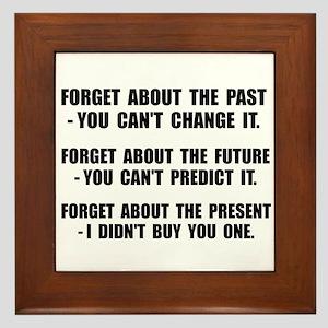Forget Present Framed Tile