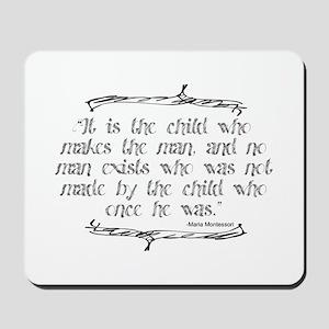 Child Makes the Man Mousepad