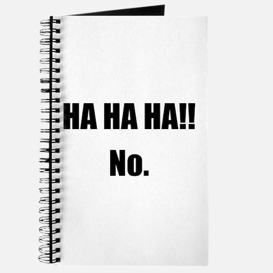 Hahaha No Journal