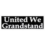 United We Grandstand Bumper Sticker