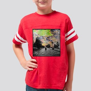 My Time Has Come Youth Football Shirt