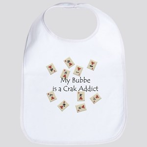 Bubbe's a Crak Addict Bib