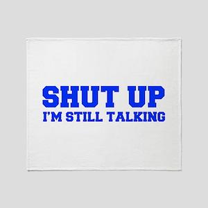shut-up-fresh-blue Throw Blanket
