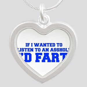 If-I-wanted-fart-FRESH-BLUE Necklaces