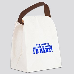 If-I-wanted-fart-FRESH-BLUE Canvas Lunch Bag