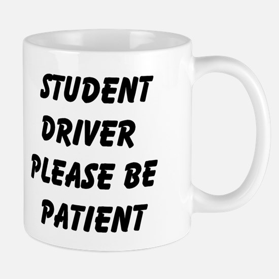 Student Driver Please Be Patient Mug