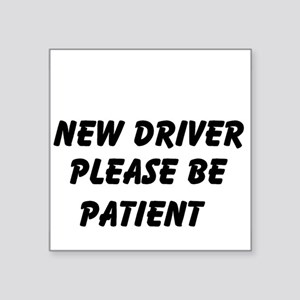 New Driver Please Be Patient Sticker